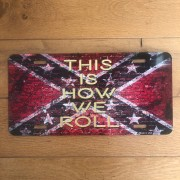 Confederate - This is how we roll - Made in USA